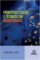 Princípios Físicos e Técnicos em Radioterapia - Editora Rubio Ltda.