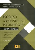 Processo Administrativo Previdenciário - Teoria e Prática - Ltr