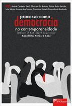 Processo como democracia na contemporaneidade: colóquio em homenagem ao professor Rosemiro Pereira Leal - Editora d'plácido -