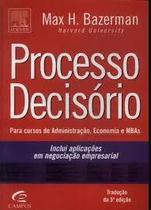 Processo Decisorio: Para Cursos De Administraçao, Economia E Mbas - Campus