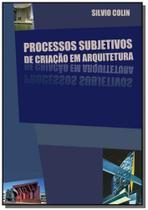 Processos subjetivos de criacao em arquitetura - Clube de autores