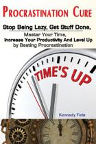 Procrastination Cure - Antony Mwau