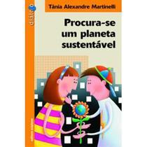 Procura-se Um Planeta Sustentável - Col. Diálogo - 2ª Ed. 2011 - Scipione