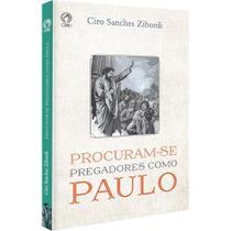 Procuram Se Pregadores Como Paulo Ciro Sanches Zibordi Cpad -