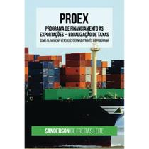 PROEX - Programa de Financiamento às Exportações - Scortecci Editora -