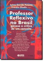 Professor Reflexivo no Brasil: Gênese e Crítica de um Conceito - Cortez