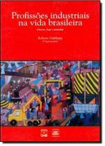 Profissões Industriais na Vida Brasileira: Ontem, Hoje e Amanhã - Unb