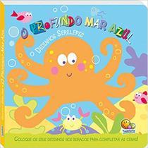 Profundo Mar Azul, O- Coleção Dedinhos Serelepes - Todolivro