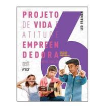 Projeto de Vida e Atitude Empreendedora 6 Ano - 2021 - Ftd - Didatico