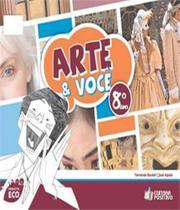 Projeto Eco - Arte E Voce - 8 Ano - Ef Ii - Positivo - didatico -