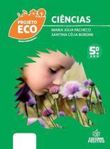 Projeto Eco - Ciências - Ensino Fundamental - 5º Ano - 1ª Ed. 2011 - Positivo / didáticos -