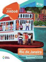 PROJETO JIMBOE - ESTADO DO RIO DE JANEIRO - ARTE, HISTORIA, GEOGRAFIA, VOLUME UNICO - 4º E 5º ANO - Editora Do Brasil Di -