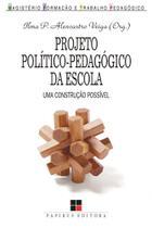 Projeto Político-pedagógico da Escola: Uma Construção Possível - 7 mares - papirus