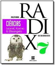 PROJETO RADIX - CIENCIAS - 7o ANO - Scipione -