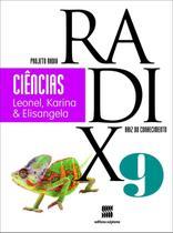 Projeto Radix - Ciências - 9º Ano - 2ª Ed. 2013 - Scipione
