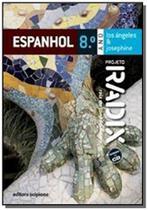 Projeto radix - espanhol - 8 ano/7 serie - col. projeto radix - 1 - Scipione
