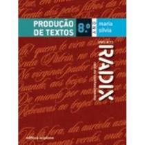Projeto Radix - Produção de Textos - 8º Ano - Scipione -