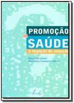 Promocao de saude: a negacao da negacao - Vieira e lent - fatto -