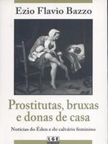 Prostitutas,Bruxas e Donas de Casa-Notícias do Éden e do Calvário Feminino - Lge-ler