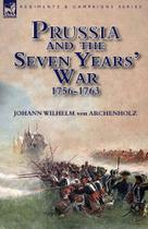 Prussia and the Seven Years War 1756-1763 - Oakpast