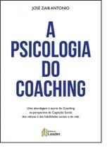Psicologia do Coaching, A - Leader -