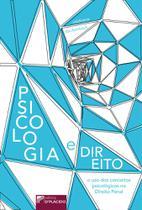Psicologia e Direito: o uso dos Conceitos Psicológicos no Direito Penal - Editora d'plácido -