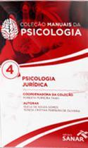Psicologia juridica - coleçao manuais da psicologia - vol. 4 - Sanar