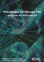 Psicologia No Seculo Xxi - Projetos De Intervencao / Veiga / Carvalho - Pulso edit
