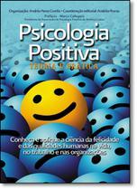 Psicologia Positiva: Teoria e Prática - Conheça e Aplique a Ciência da Felicidade e das Qualidades Humanas na Vida - Leader