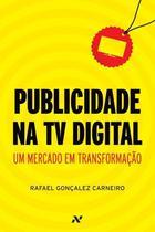Publicidade na TV Digital - Um Mercado Em Transformação - Aleph