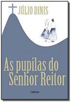 Pupilas do senhor reitor, as - Lafonte