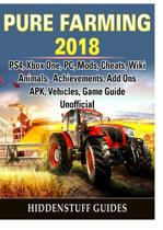 Pure Farming 2018, PS4, Xbox One, PC, Mods, Cheats, Wiki, Animals, Achievements, Add Ons, APK, Vehicles, Game Guide Unofficial - Gamer guides llc