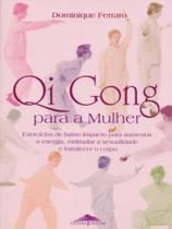 Qi Gong Para A Mulher. Exercícios de Baixo Impacto Para Aumentar A Energia, Estimular A Sexualidade - Ground