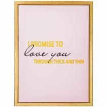 Quadro Canvas I Promise To Love You Moldura 60x45cm Mart -