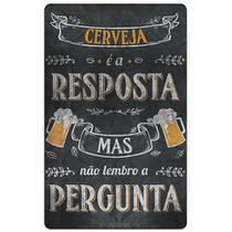 Quadro Placa Decorativa - Cerveja É A Resposta - Encaixo