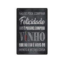 Quadro Placa Decorativa - Frases - Felicidade e Vinho - Maison de lele
