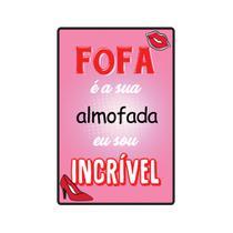 Quadro Placa Decorativa - Frases - Fofa é Sua Almofada - Maison de lele