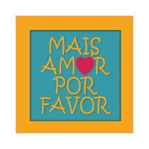 Quadro Placa Decorativa Moldura Quadrada - Frases - Mais Amor - Maison de lele