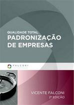 Qualidade total - padronizaçao de empresas - Editora falconi