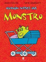 Quando nasce um monstro - Salamandra Literatura (Moderna)