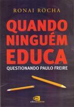 Quando Ninguém Educa - Questionando Paulo Freire - CONTEXTO