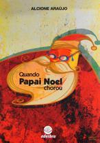 Quando Papai Noel Chorou - Edelbra -