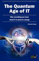Quantum Age of It (The) - It governance publishing ltd