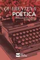 Quarentena Poética - Ases Da Literatura -