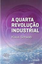 Quarta Revolução Industrial, A - EDIPRO