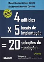 QUATRO EDIFICIOS, CINCO LOCAIS DE IMPLANTACAO, VINTE SOLUCOES DE FUNDACOES - 3ª ED - Edgard Blucher