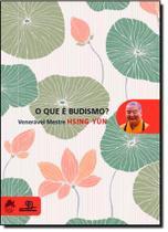 Que É Budismo, O - Escrituras