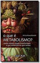 Que e metabolismo o como nossos corpos transforma - Oficina de textos