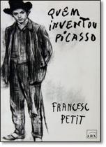 Quem Inventou Picasso - Arx