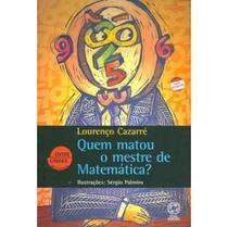 Quem Matou o Mestre de Matemática  Conforme a Nova Ortografia - Col. Entre Linhas - Atual